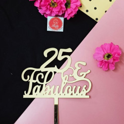 25 and Fabulous Acrylic Cake Topper
