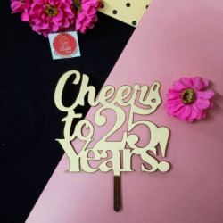 Cheers To 25 Years Acrylic Cake Topper